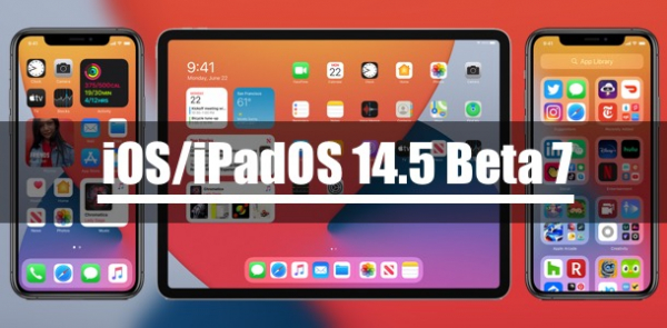 Apple выпустила iOS/iPadOS 14.5 Beta 7 для разработчиков