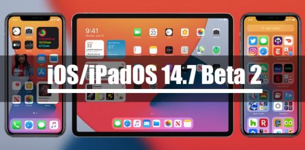 Apple выпустила iOS/iPadOS 14.7 Beta 2 для разработчиков